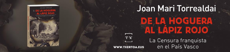 Joan  Mari  Torrealdai  –  De  la  hoguera  al  lapiz  rojo